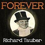 Richard Tauber Forever Richard Tauber