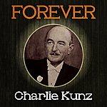 Charlie Kunz Forever Charlie Kunz