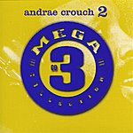 Andraé Crouch Mega 3 Collection, Vol. 2