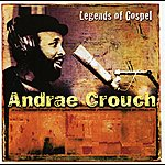 Andraé Crouch Legends Of Gospel: Andrae Crouch