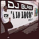 DJ Blass Dj Blass A Lo Loco
