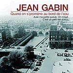 Jean Gabin Quand On S'promène Au Bord De L'eau