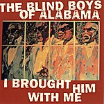 The Blind Boys Of Alabama I Brought Him With Me