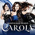 Carola Suspicious Minds