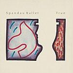 Spandau Ballet True (2003 - Remaster)