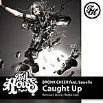 Bronx Cheer Caught Up (Feat. Louella)