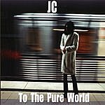 JC To The Pure World - Single
