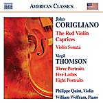 Philippe Quint Corigliano: Red Violin Caprices (The) / Violin Sonata / Thomson, V.: 5 Ladies / Portraits