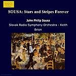 Slovak Radio Symphony Orchestra Sousa, J.P.: Stars And Stripes Forever (The)