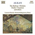 Laurent Martin Alkan: Railway (The) / Preludes / Etudes / Esquisses