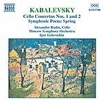 Alexander Rudin Kabalevsky: Cello Concertos Nos. 1 And 2 / Spring, Op. 65