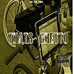 Big Sir Loon Thats Ghetto - Single