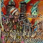 Rocker-T The Hurban Warrior Of Peace: Part Roots