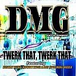 DMG Twerk That, Twerk That