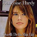 Françoise Hardy Quelli Della Mia Età