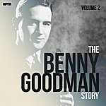 Benny Goodman & His Orchestra The Benny Goodman Story, Vol. 2