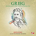 "Slovak Philharmonic Orchestra Grieg: ""From Holberg's Time"" Suite In G Major, Op. 40 (Digitally Remastered)"
