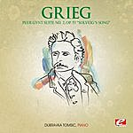 "Dubravka Tomsic Grieg: Peer Gynt Suite No. 2, Op. 55 ""Solveig's Song"" (Digitally Remastered)"