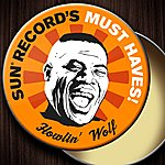 Howlin' Wolf Sun Record's Must Haves! Howlin' Wolf