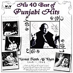 Nusrat Fateh Ali Khan His 40 Best Of Punjabi Hits Nusrat Fateh Ali Khan