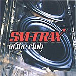 SM-Trax At The Club