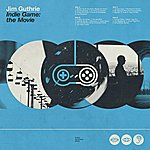 Jim Guthrie Indie Game: The Movie Soundtrack