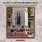 The Band Of The Irish Guards Music For Rememberance