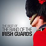 The Band Of The Irish Guards The Best Of The Band Of The Irish Guards
