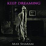 Max Sharam Keep Dreaming