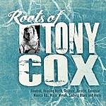 Tony Cox Roots Of Tony Cox