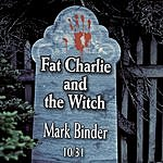 Mark Binder Fat Charlie And The Witch - Single
