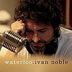 Ivan Noble Waterloo