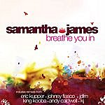 Samantha James Breathe You In