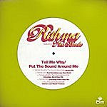 Rithma Tell Me Why/Put The Sound Around Me