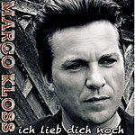 Marco Kloss Ich Lieb Dich Noch (Single Edit)