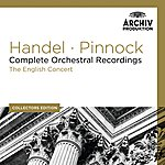 The English Concert Handel: Complete Orchestral Recordings