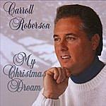 Carroll Roberson My Christmas Dream