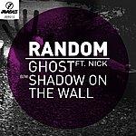 Random Ghost / Shadow On The Wall (Feat. Nick)