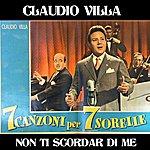 """Claudio Villa Non Ti Scordar Di Me (Dal Film """"7 Canzoni Per 7 Sorelle"""")"""