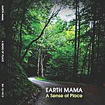 Earth Mama A Sense Of Place