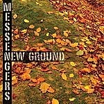 Messengers New Ground