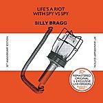 Billy Bragg Life's A Riot With Spy Vs. Spy (30th Anniversary Edition)