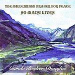 Carole Becker-Douglas The Millennium Prayer For Peace (So Many Lives)