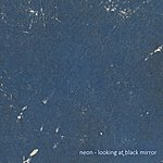 Neon Looking At Black Mirror