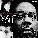 Gene Ammons Upon My Soul (Complete)