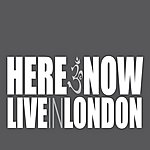 Here & Now Live In London