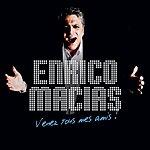 Enrico Macias Venez Tous Mes Amis !