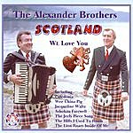 The Alexander Brothers Scotland We Love You