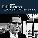 Bill Evans ...And His Mother Called Him Bill