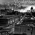 Vigalantee The Way Of The World